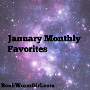 January Monthly Favorites